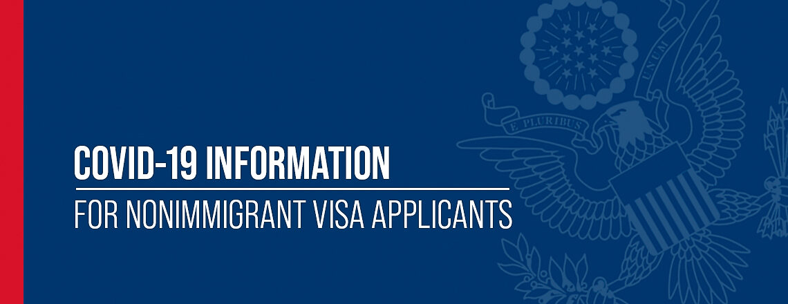 COVID-19 Information for Nonimmigrant Visa Applicants