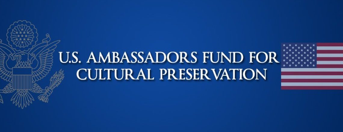 Call for Proposals for the 2020 Ambassador's Fund for Cultural Preservation (AFCP)