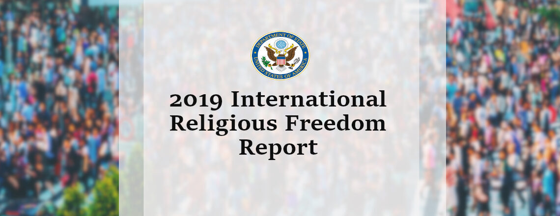 State Department Releases International Religious Freedom Report 2019