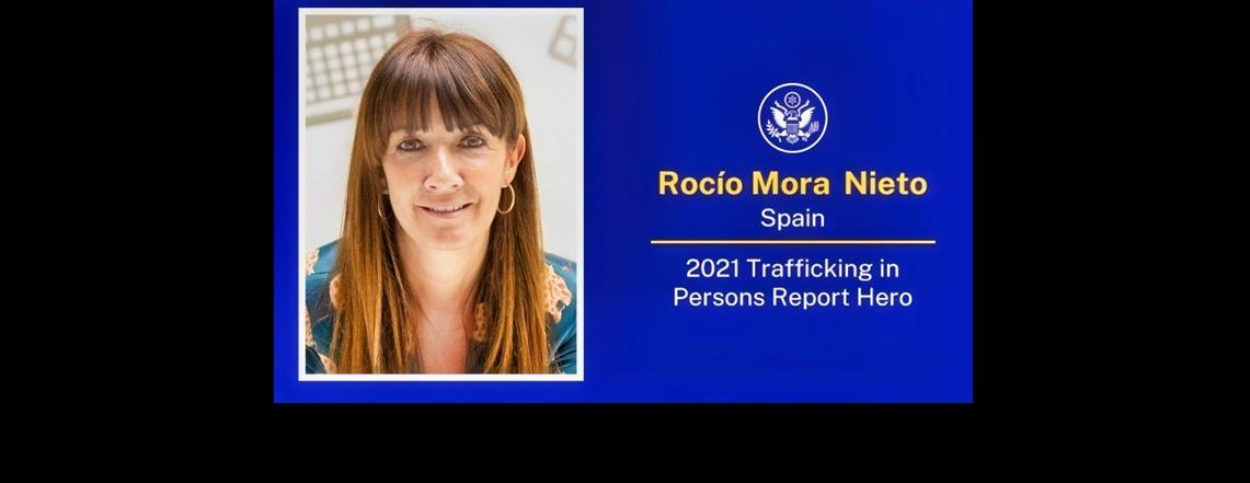 Rocío Mora Nieto, heroína de la lucha contra la trata de seres humanos 2021