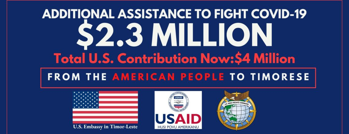 U.S. Provides an Additional $2.3 Million in Assistance to Fight COVID-19 in Timor-Leste