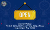 Important Notice: The U.S. Consulate General Hong Kong & Macau is reopening on July 9, 2021