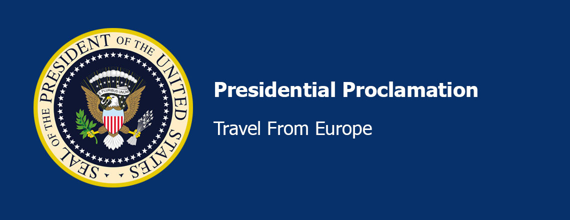 Presidential Proclamation — Travel From Europe