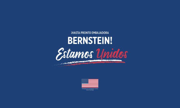 ¡Hasta pronto embajadora Bernstein! Estamos Unidos
