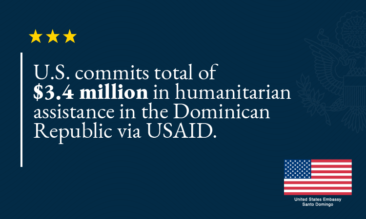 U.S. commits total of $3.4 million in humanitarian assistance in the Dominican Republic via USAID