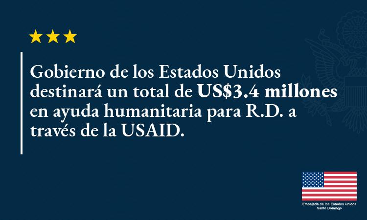 Gobierno de los Estados Unidos destinará un total de US$3.4 millones en ayuda humanitaria para R.D. a través de la USAID