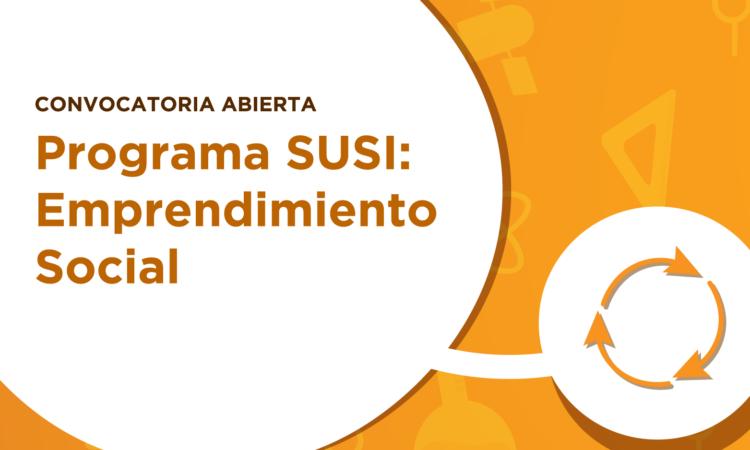 Convocatoria abierta. Programa SUSI: Emprendimiento Social.
