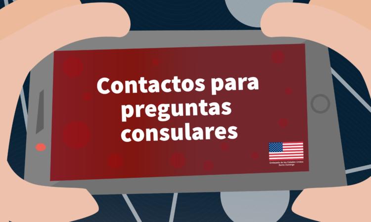 Contactos para preguntas consulares.