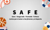 SAFE: Sano, asegurado, formado, exitoso. Juntos por el amor a los jóvenes y el deporte.
