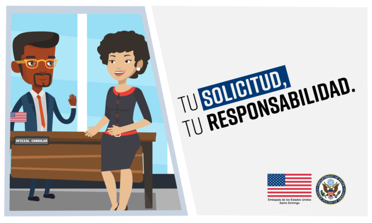 "A woman stands in front of a male consular officer, who is behind a desk. On the right, the image reads, ""Tu solicitud, tu responsabilidad"" in Spanish, which translates to ""your application, your responsibility."""
