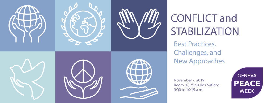 Geneva Peace Week Event – November 7, 2019: Conflict and Stabilization
