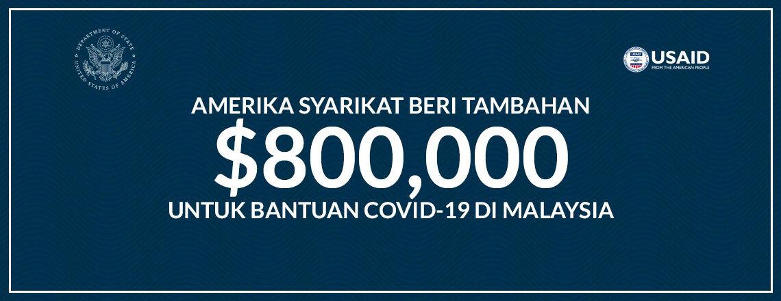 Pada bulan ini, Amerika Syarikat mengumumkan tambahan $800,000 bantuan COVID-19