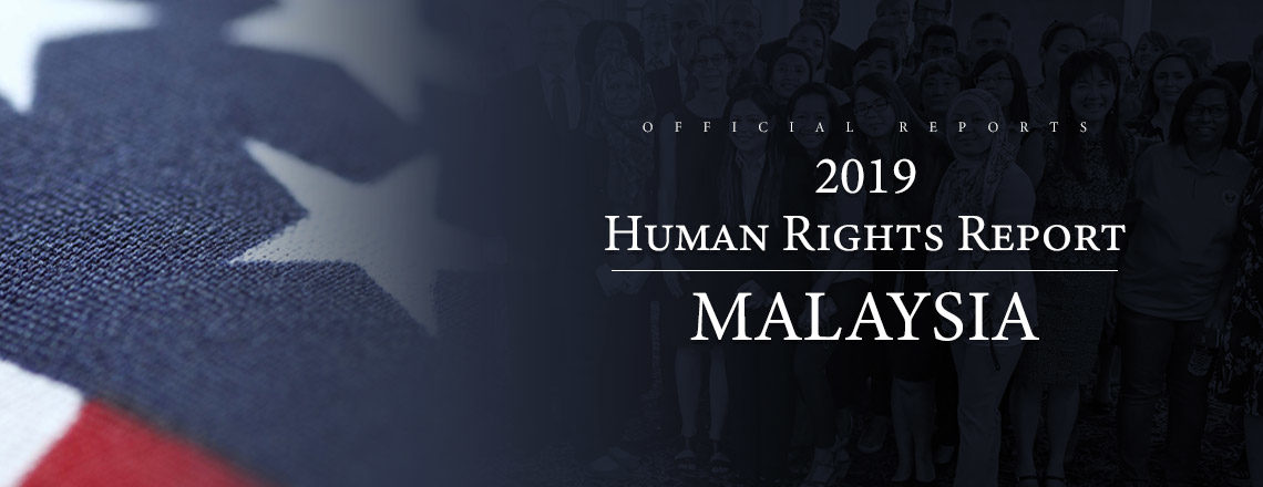 2019 Country Reports on Human Rights Practices: Malaysia