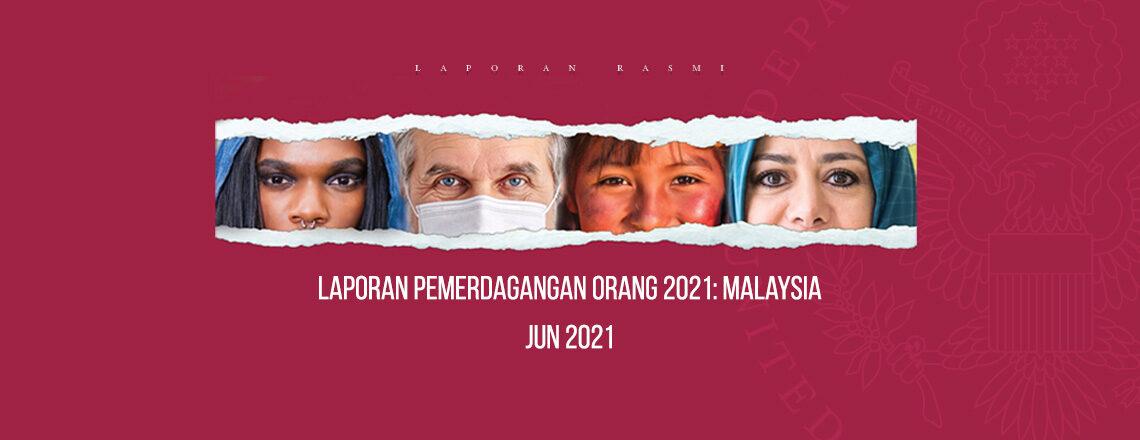 Laporan Pemerdagangan Orang 2021: Malaysia