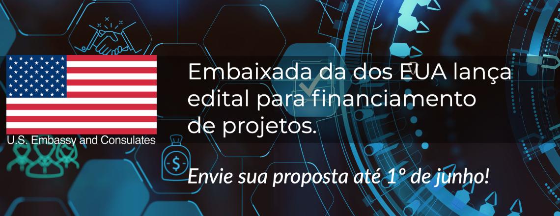 Embaixada dos EUA lança edital para financiamento de projetos