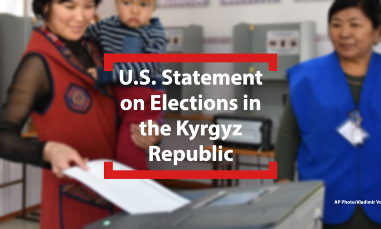 U.S. Statement on Elections in Elections in the Kyrgyz Republic