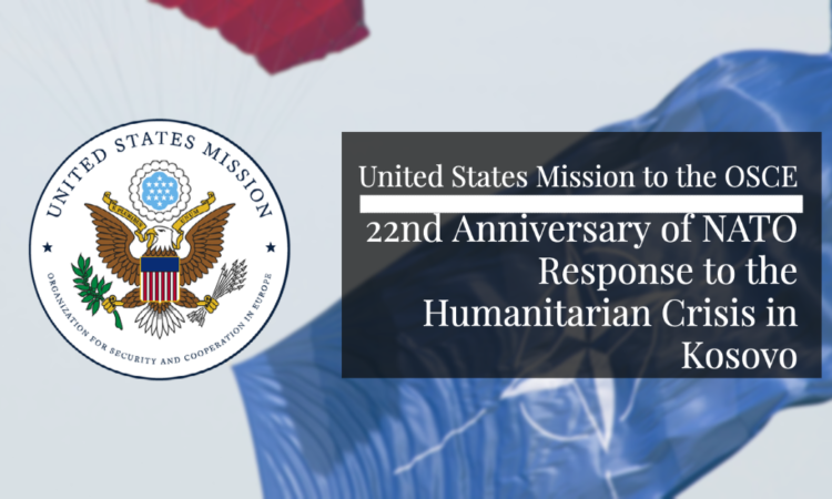 22nd Anniversary of NATO Response to the Humanitarian Crisis in Kosovo