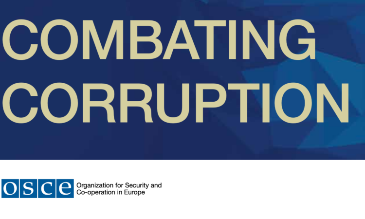 The challenge of fighting corruption cuts across the OSCE's political-military, economic and environmental, and human dimensions.