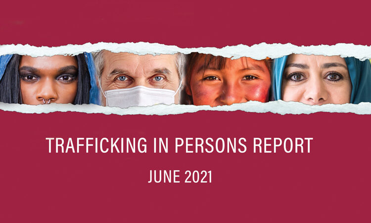 2021 Trafficking in Persons (TiP) Report