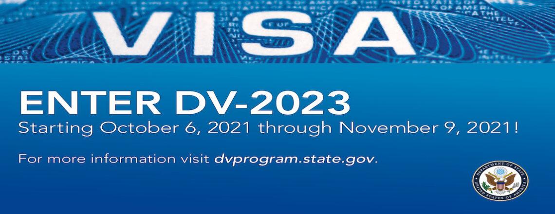 U.S. Diversity Visa 2023Open for Electronic Entries October 6, 2021 to November9,2021