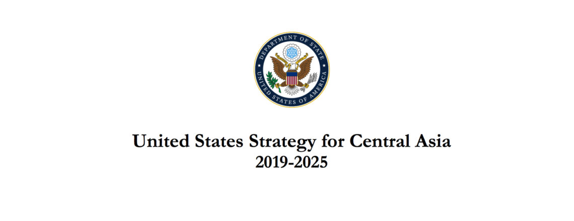 U.S. Strategy for Central Asia 2019-2025: Advancing Sovereignty and Economic Prosperity