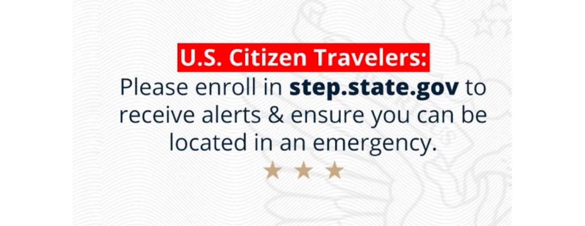 U.S. Citizen Travelers – Please enroll in STEP program