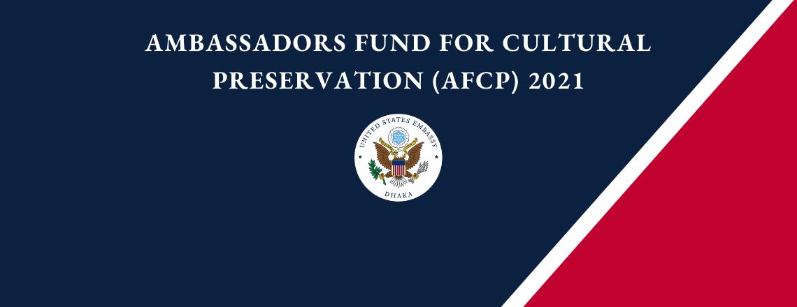 Call for Proposals: Ambassadors Fund for Cultural Preservation Program FY 2021