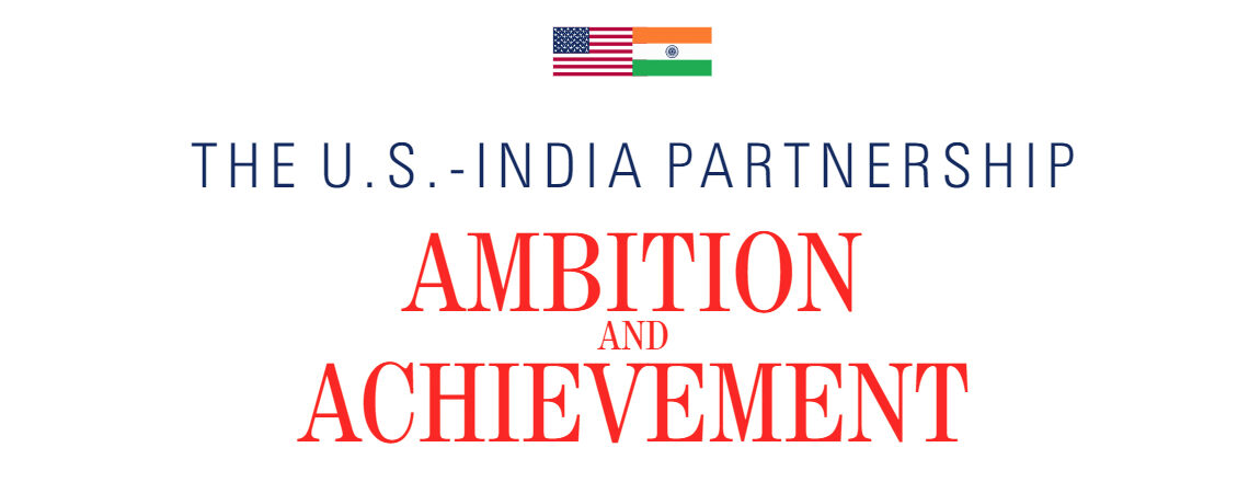 The U.S.-India Partnership: Ambition and Achievement