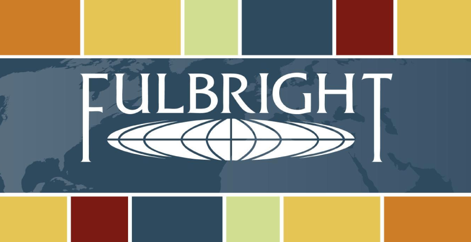Announcing the Opening of the 2019 Fulbright Fellowship