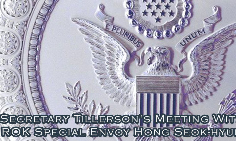 Secretary Tillerson's Meeting With Republic of Korea Special Envoy Hong Seok-hyun