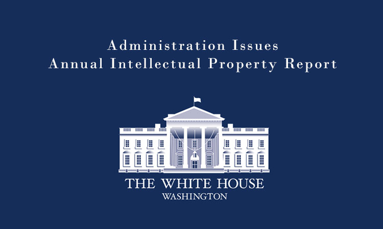 Administration Issues Annual Intellectual Property Report