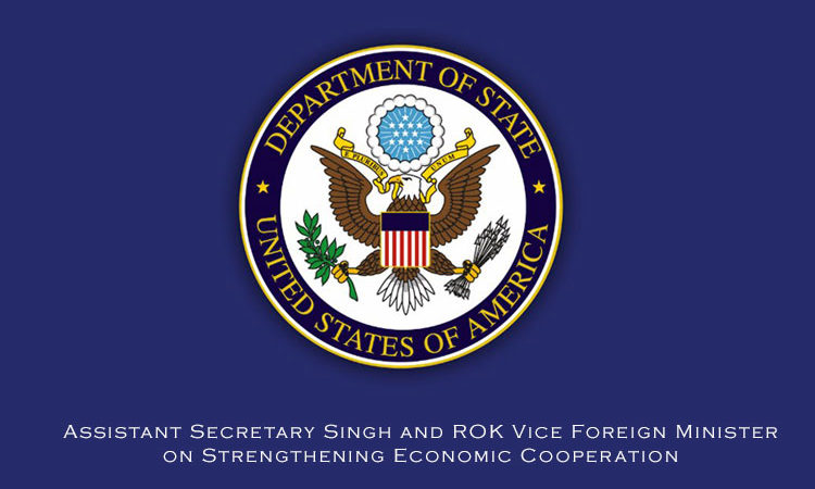 Assistant Secretary Singh and ROK Vice Foreign Minister on Strengthening Economic Cooperation