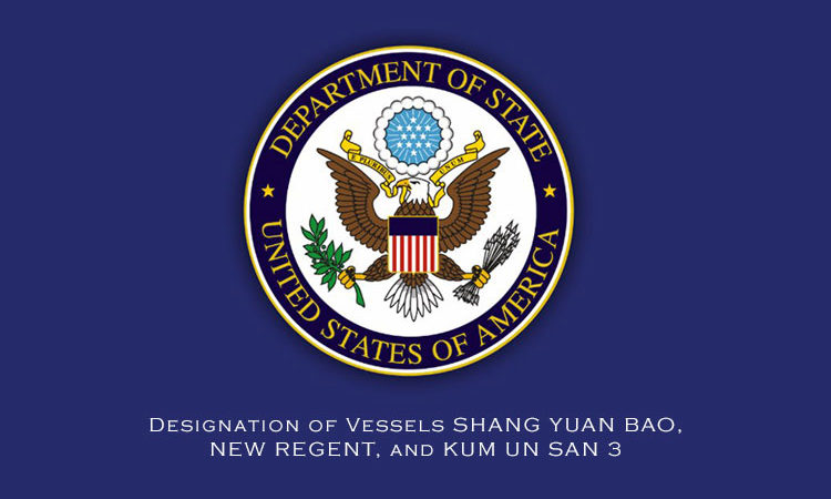 Designation of Vessels SHANG YUAN BAO, NEW REGENT, and KUM UN SAN 3