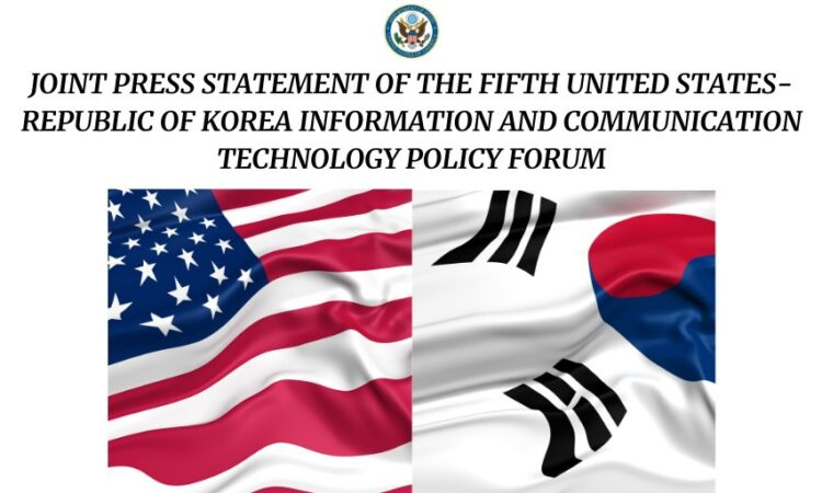 Joint Press Statement of the Fifth United States-Republic of Korea Information and Communication Technology Policy Forum