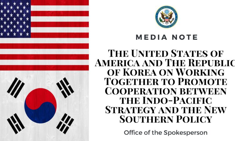 Release of the U.S. Indo-Pacific Strategy-Republic of Korea New Southern Policy Joint Fact Sheet