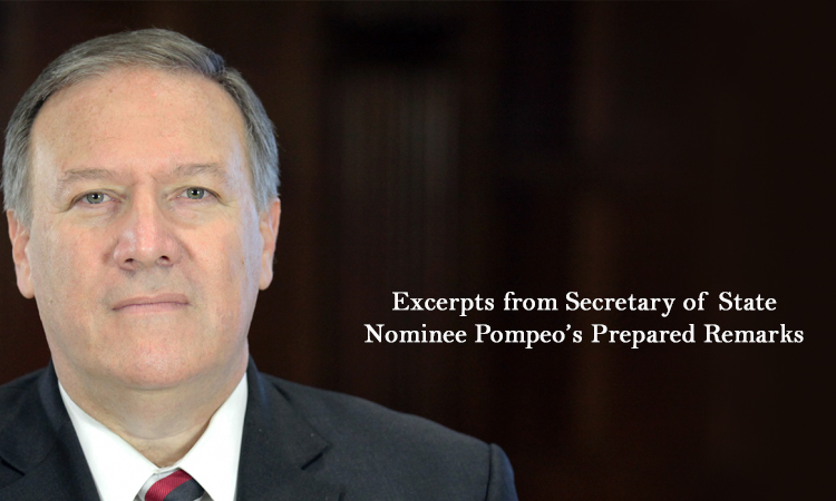 Excerpts from Secretary of State Nominee Pompeo's Prepared Remarks
