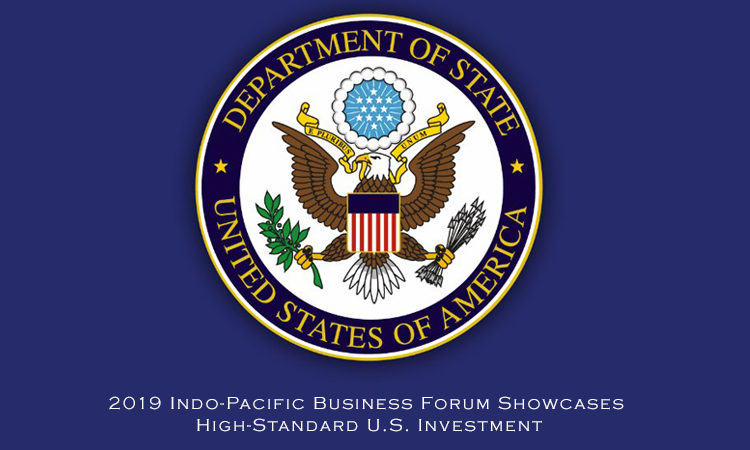 2019 Indo-Pacific Business Forum Showcases High-Standard U.S. Investment