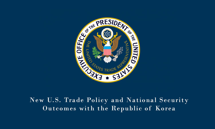 New U.S. Trade Policy and National Security Outcomes with the Republic of Korea
