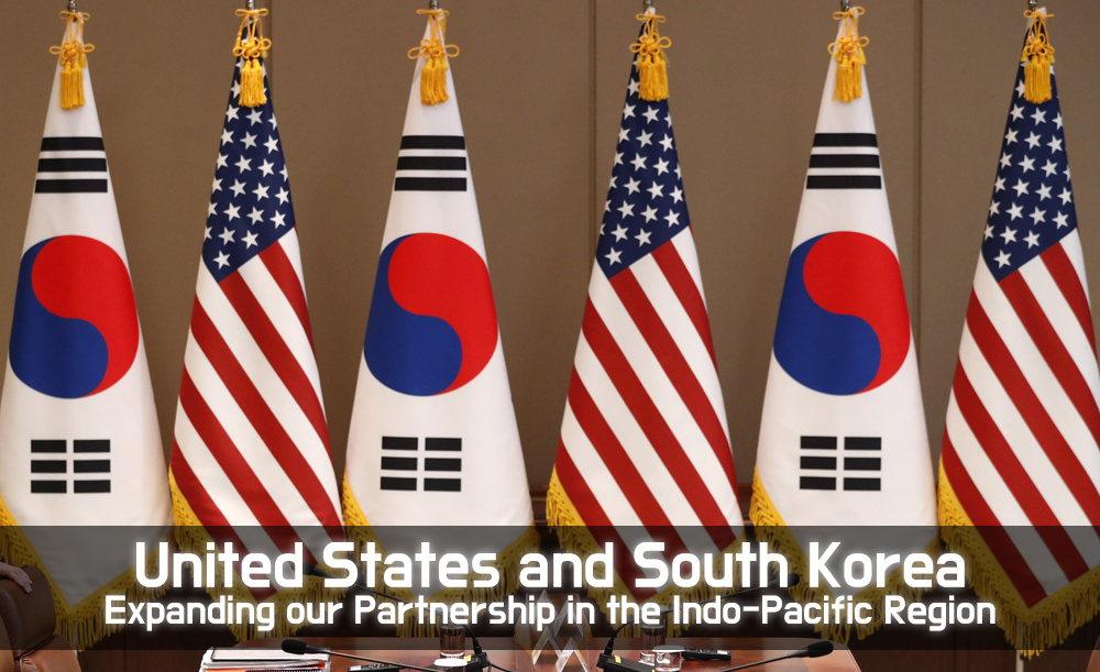 United States and South Korea : Expanding our Partnership in the Indo-Pacific Region