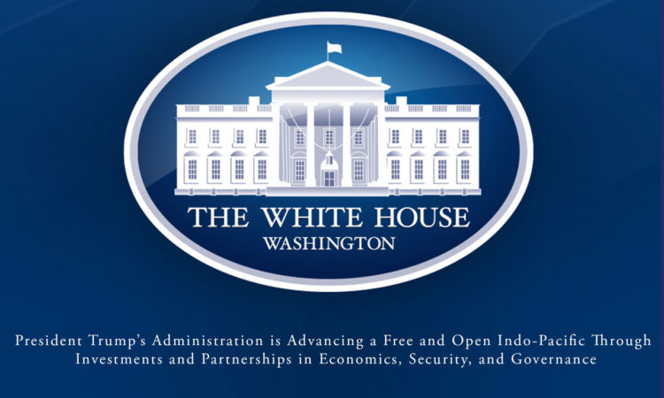 President Trump's Administration is Advancing a Free and Open Indo-Pacific Through Investments and Partnerships in Economics, Security, and Governance