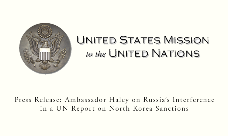 Press Release: Ambassador Haley on Russia's Interference in a UN Report on North Korea Sanctions