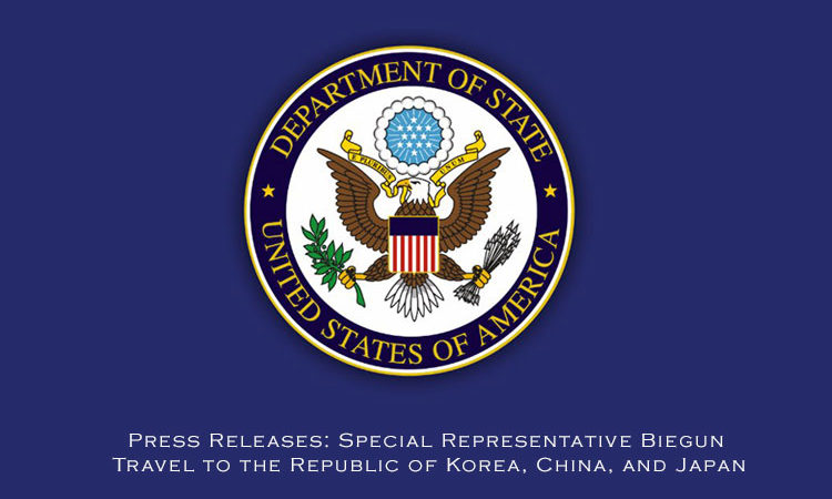Press Releases: Special Representative Biegun Travel to the Republic of Korea, China, and Japan