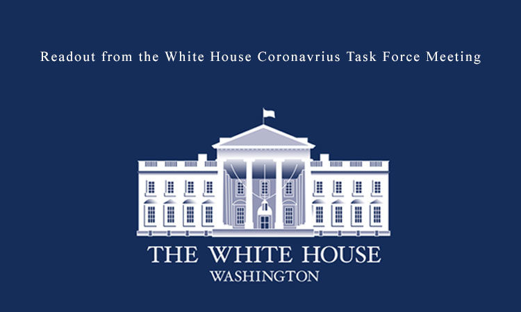 Readout from the White House Coronavrius Task Force Meeting