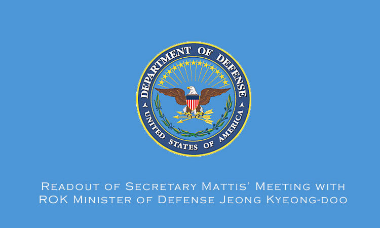 Readout of Secretary Mattis' Meeting with ROK Minister of Defense Jeong Kyeong-doo