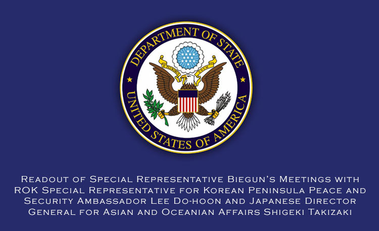 Readout of Special Representative Biegun's Meetings with ROK Special Representative for Korean Peninsula Peace and Security Ambassador Lee Do-hoon and Japanese Director General for Asian and Oceanian Affairs Shigeki Takizaki