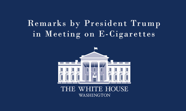 Remarks by President Trump in Meeting on E-Cigarettes