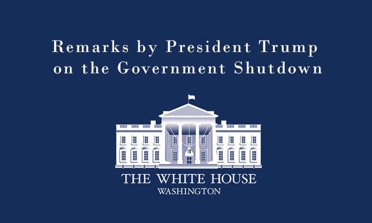 Remarks by President Trump on the Government Shutdown
