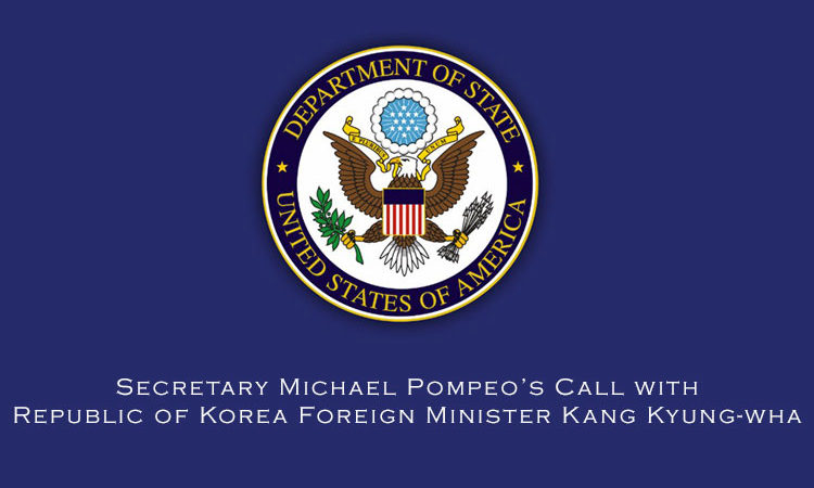 Secretary Michael Pompeo's Call with Republic of Korea Foreign Minister Kang Kyung-wha
