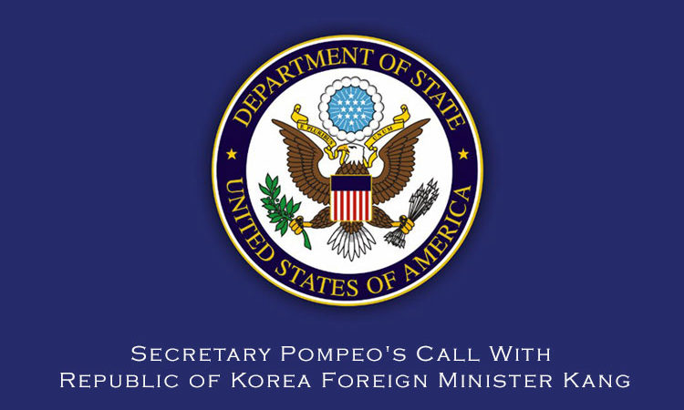 Secretary Pompeo's Call With Republic of Korea Foreign Minister Kang