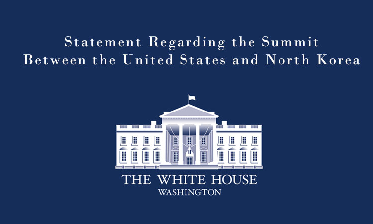 Statement Regarding the Summit Between the United States and North Korea